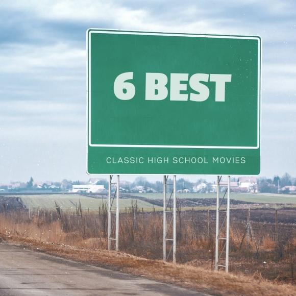 6 Best Classic High School Movies