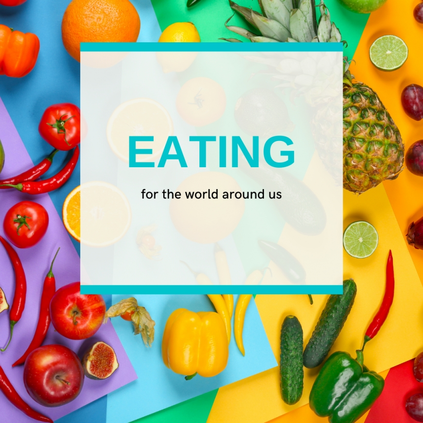 Eating for the world around us