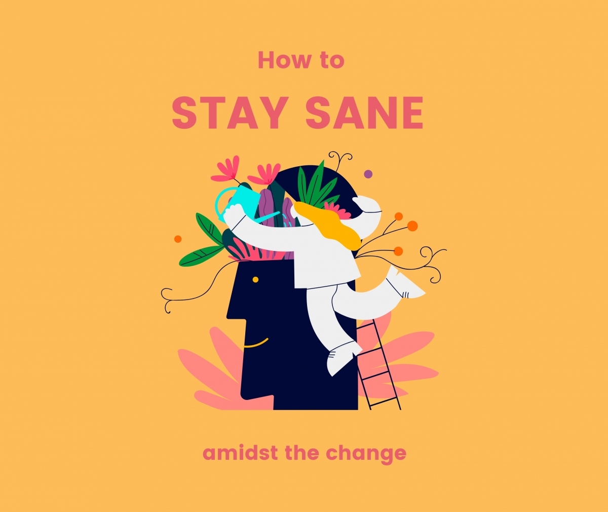 Staying Sane Amidst The Change... yeah, it's possible