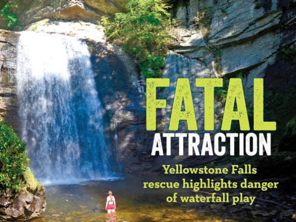 Fatal Attraction: Herculean rescue effort at Yellowstone Falls highlights dangers of waterfall play